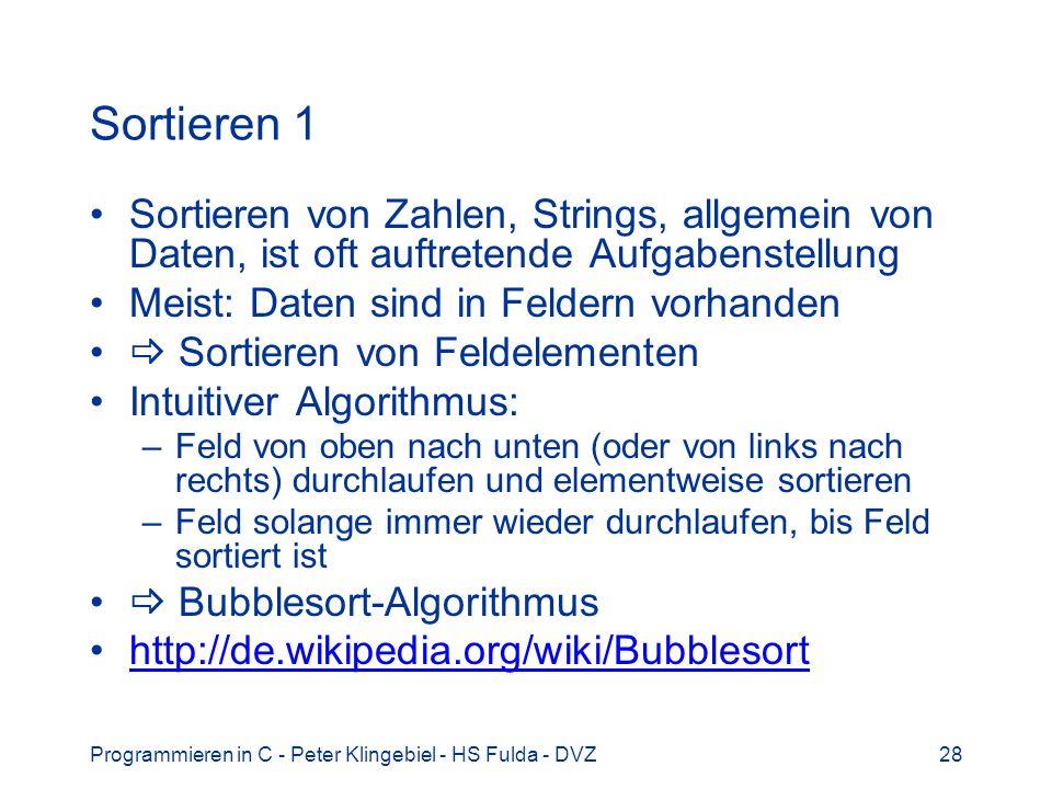 Sortieren 1 Sortieren von Zahlen, Strings, allgemein von Daten, ist oft auftretende Aufgabenstellung.