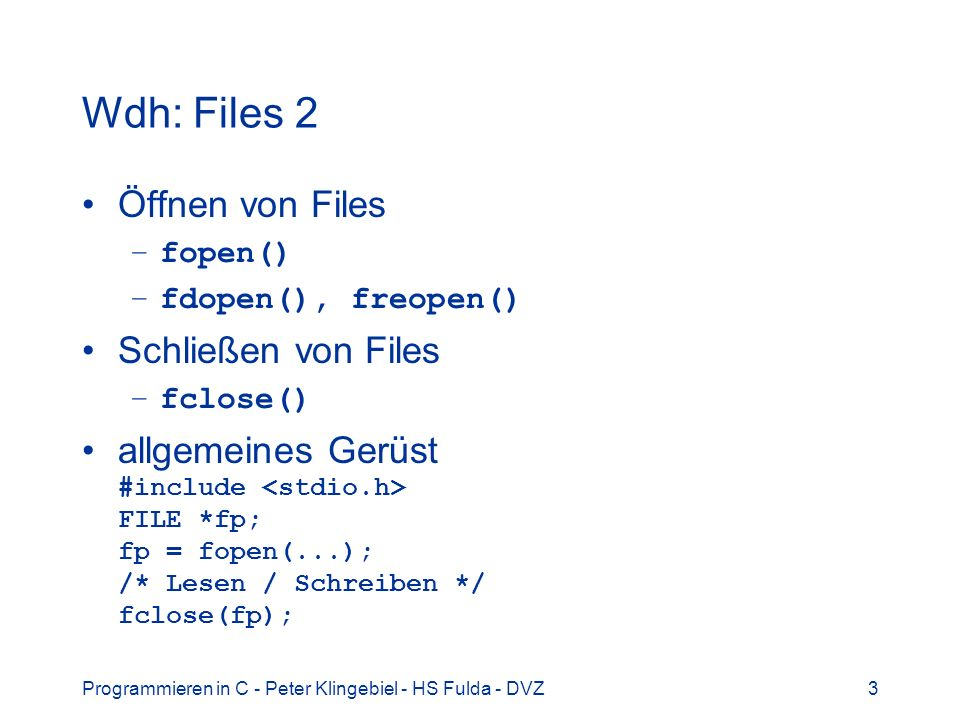 Wdh: Files 2 Öffnen von Files Schließen von Files