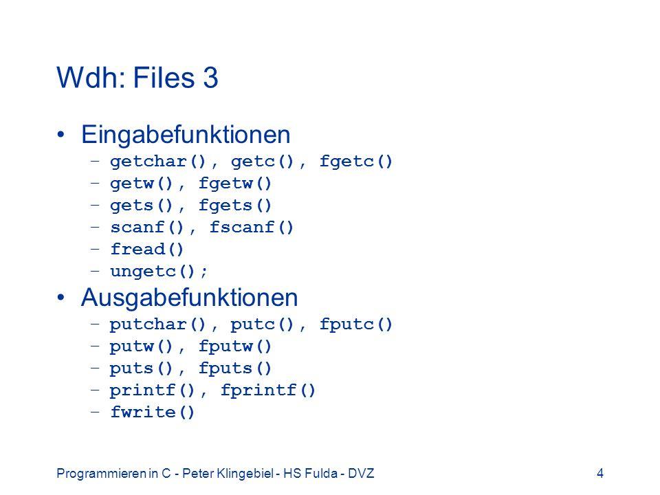 Wdh: Files 3 Eingabefunktionen Ausgabefunktionen