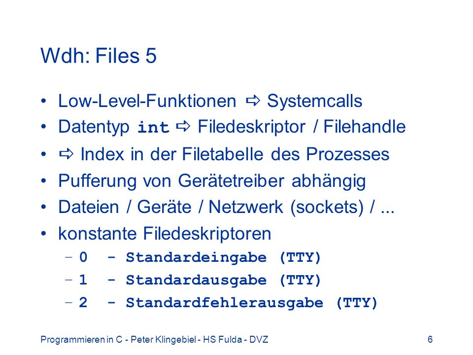 Wdh: Files 5 Low-Level-Funktionen  Systemcalls