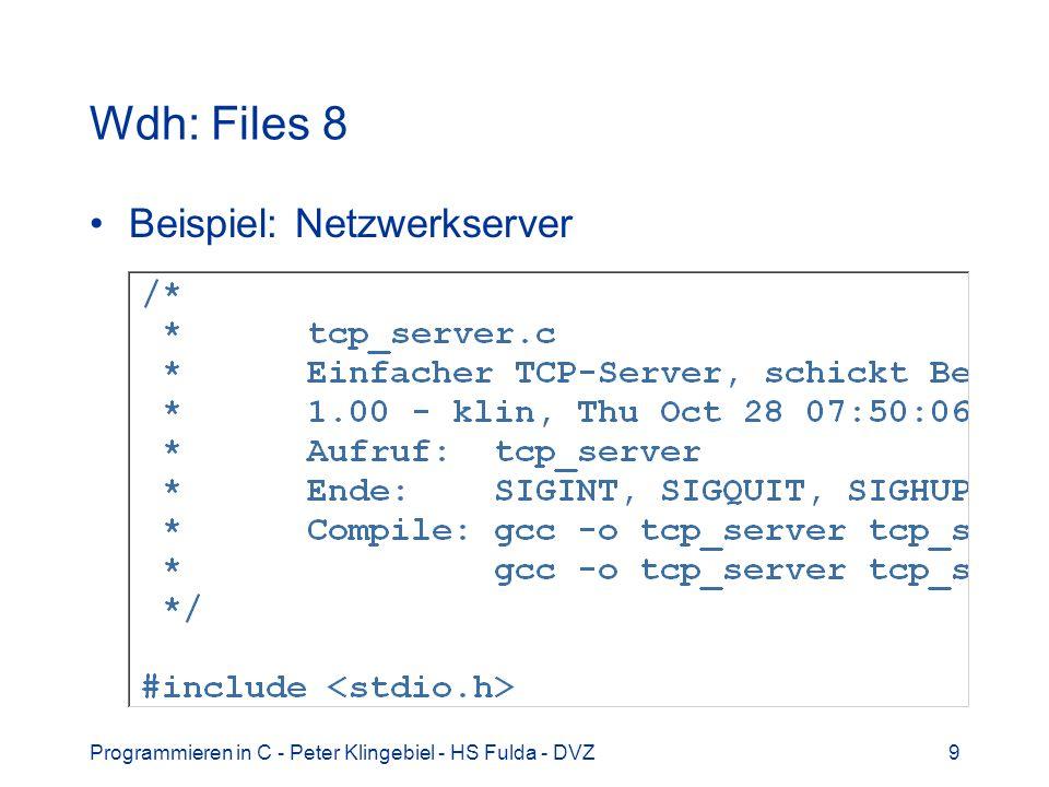 Wdh: Files 8 Beispiel: Netzwerkserver