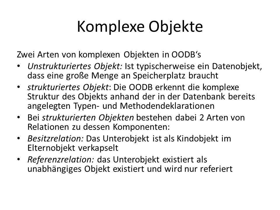 Komplexe Objekte Zwei Arten von komplexen Objekten in OODB's