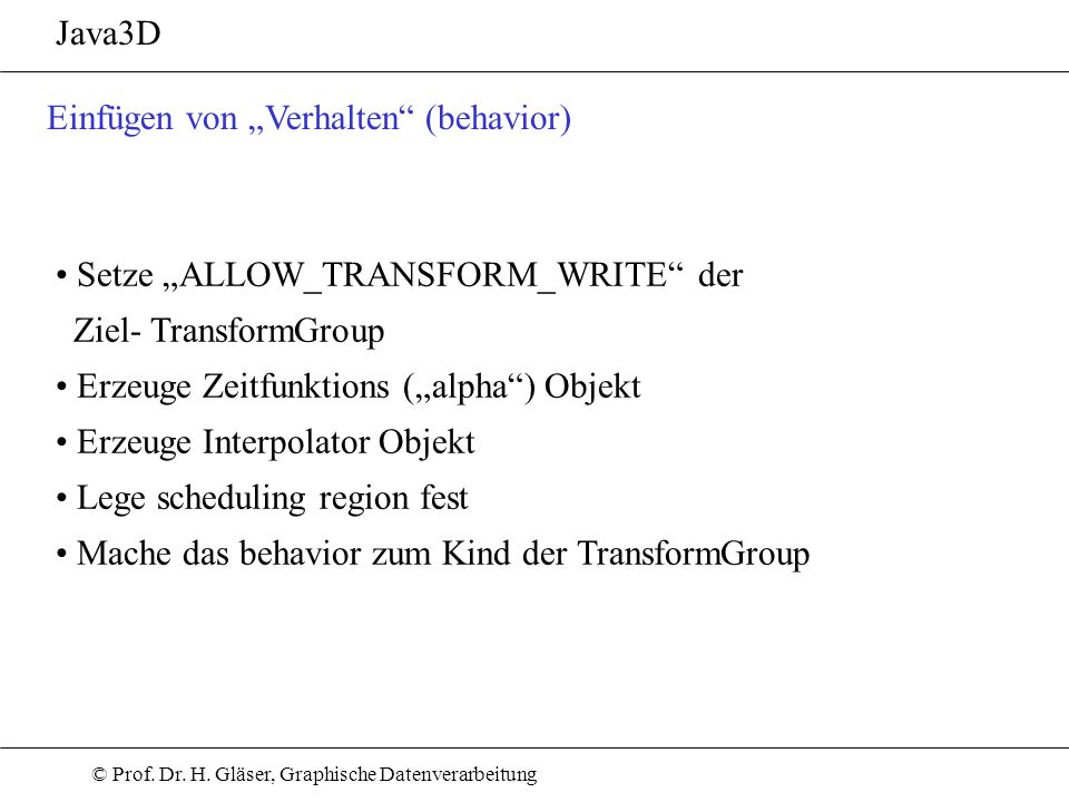 """Java3DEinfügen von """"Verhalten (behavior) Setze """"ALLOW_TRANSFORM_WRITE der Ziel- TransformGroup."""