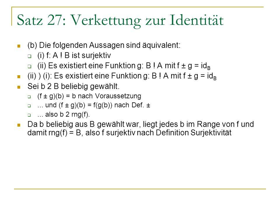 Satz 27: Verkettung zur Identität