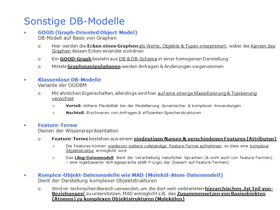 Sonstige DB-Modelle GOOD (Graph-Oriented Object Model) DB-Modell auf Basis von Graphen.