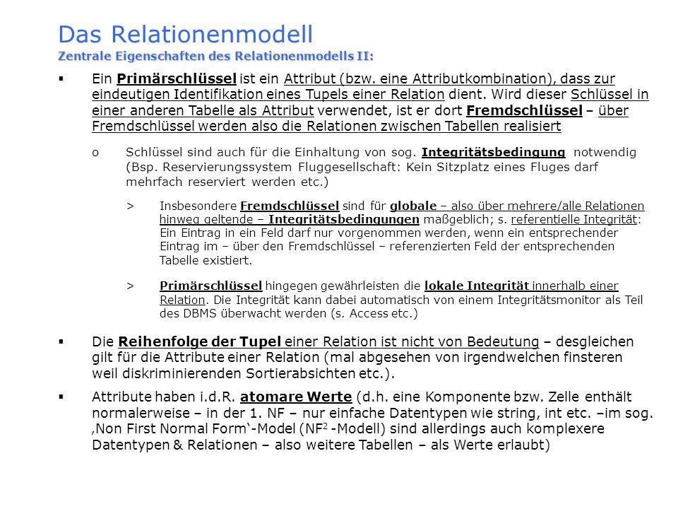Das Relationenmodell Zentrale Eigenschaften des Relationenmodells II: