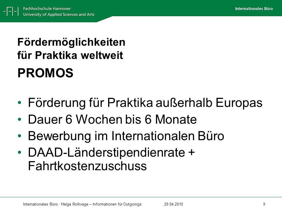 Förderung für Praktika außerhalb Europas Dauer 6 Wochen bis 6 Monate