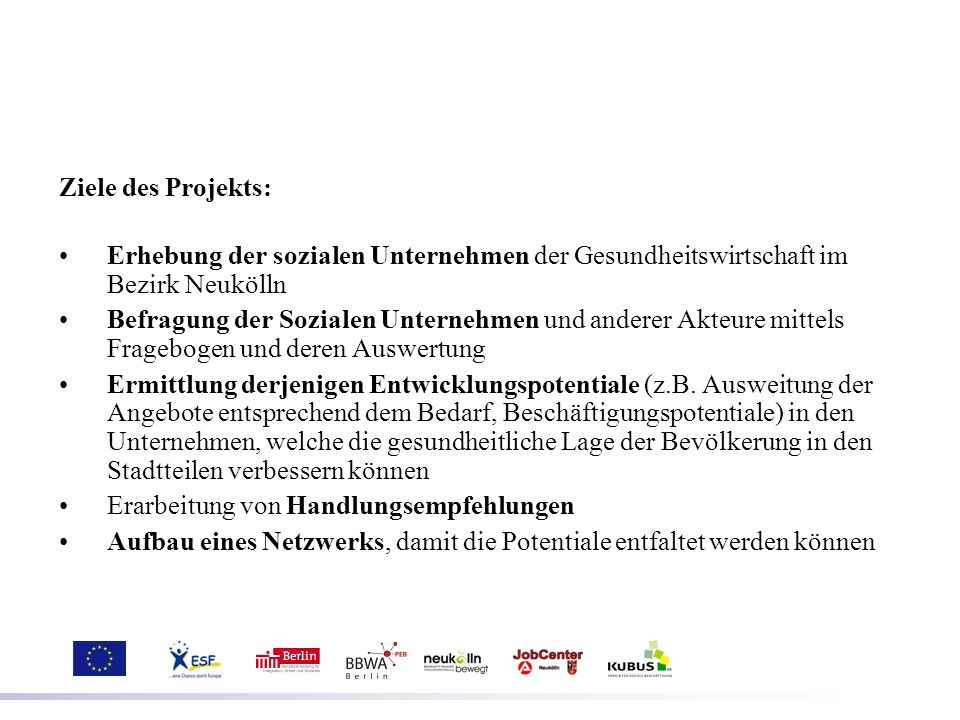 Ziele des Projekts:Erhebung der sozialen Unternehmen der Gesundheitswirtschaft im Bezirk Neukölln.