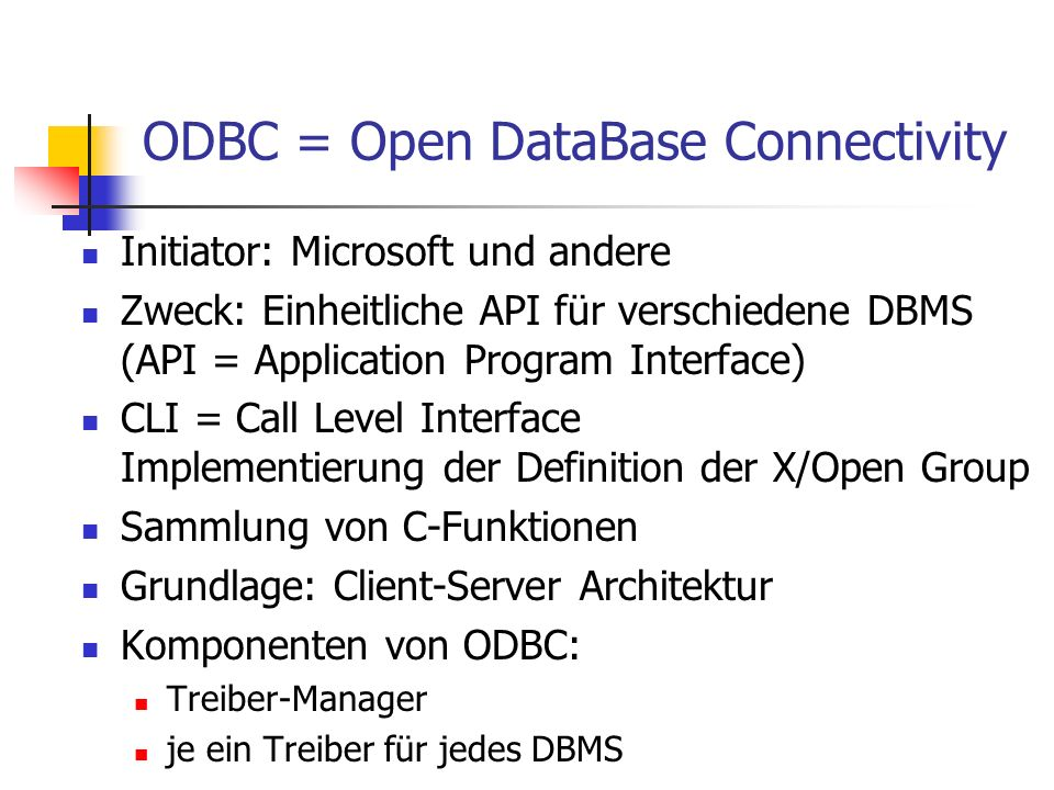 ODBC = Open DataBase Connectivity