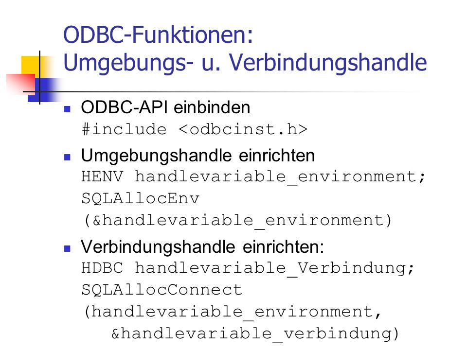 ODBC-Funktionen: Umgebungs- u. Verbindungshandle