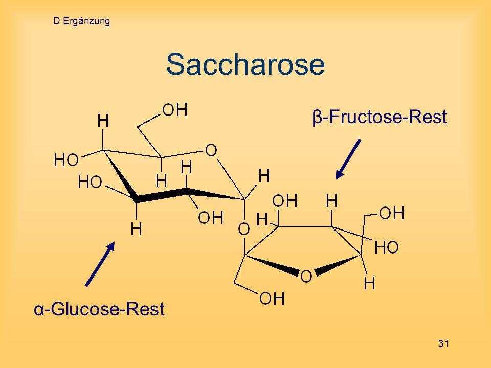 D Ergänzung Saccharose β-Fructose-Rest α-Glucose-Rest