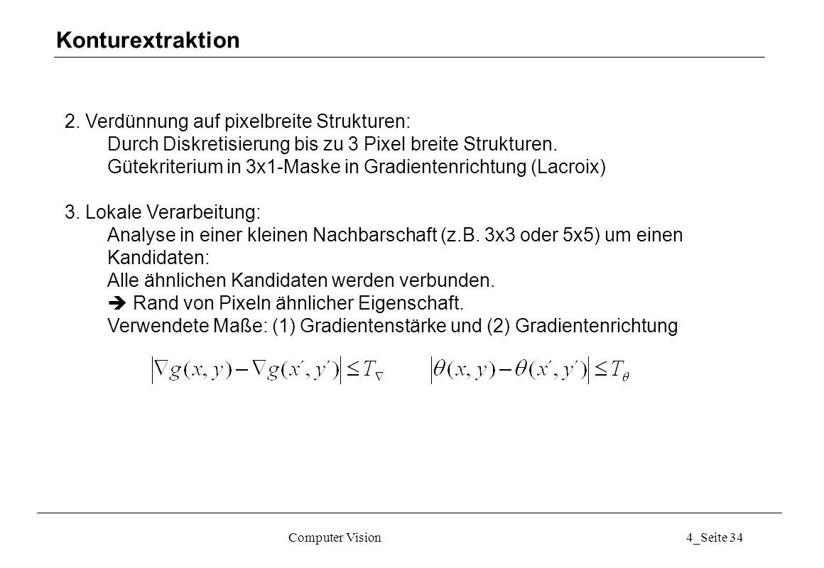 Konturextraktion 2. Verdünnung auf pixelbreite Strukturen: