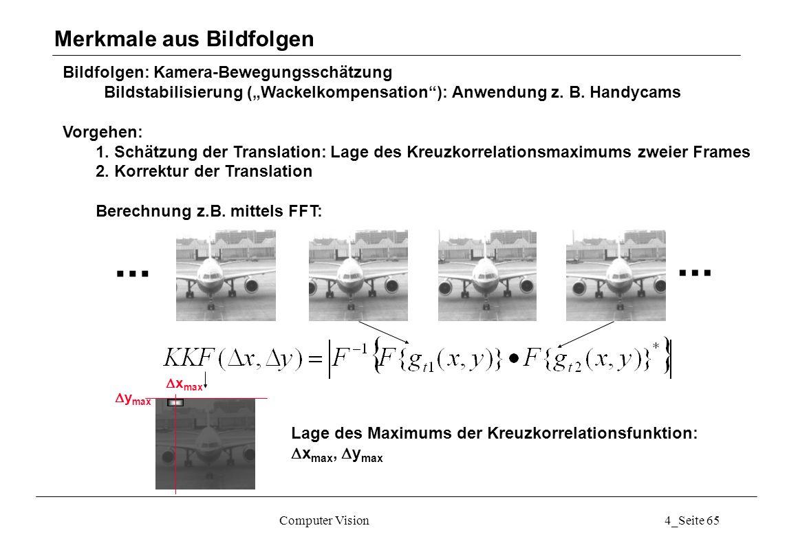 ... ... Merkmale aus Bildfolgen Bildfolgen: Kamera-Bewegungsschätzung