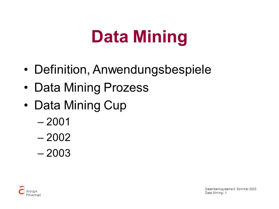 Data Mining Definition, Anwendungsbespiele Data Mining Prozess