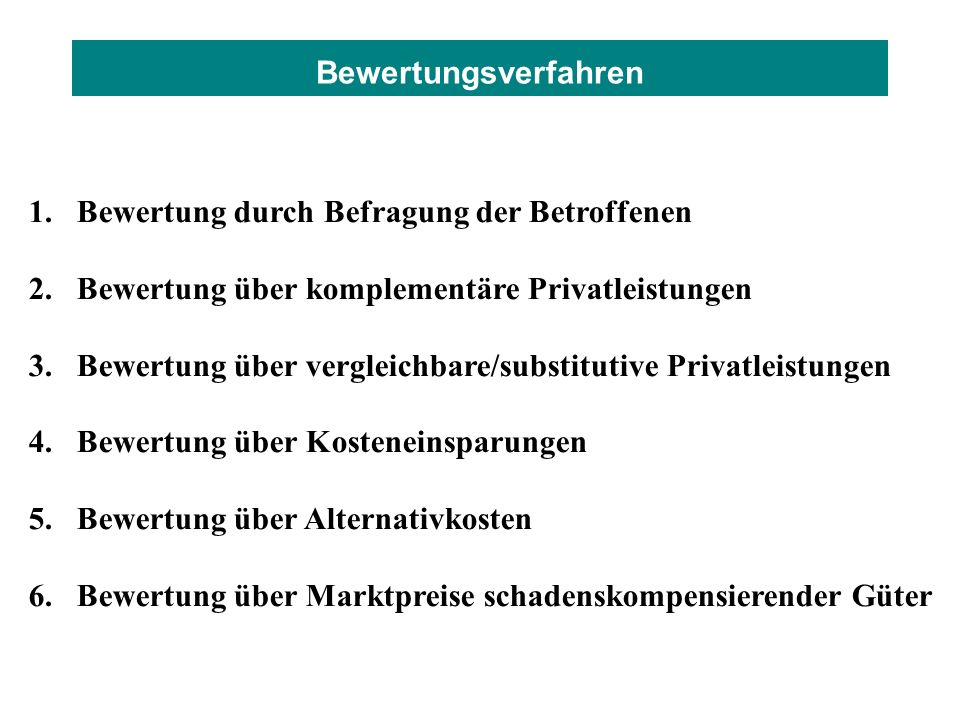 BewertungsverfahrenBewertung durch Befragung der Betroffenen. Bewertung über komplementäre Privatleistungen.