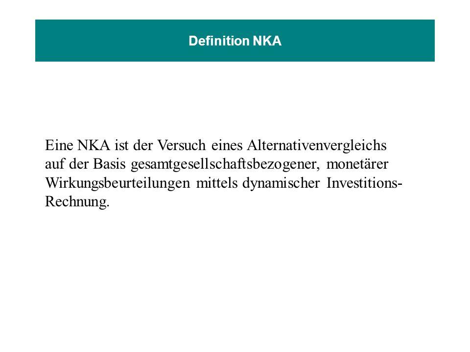 Eine NKA ist der Versuch eines Alternativenvergleichs