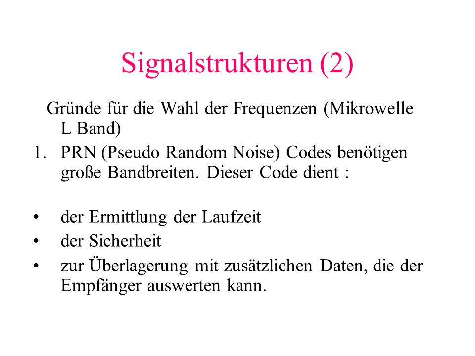Signalstrukturen (2)Gründe für die Wahl der Frequenzen (Mikrowelle L Band)