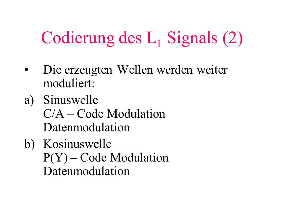 Codierung des L1 Signals (2)
