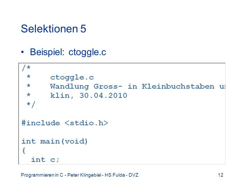 Selektionen 5 Beispiel: ctoggle.c