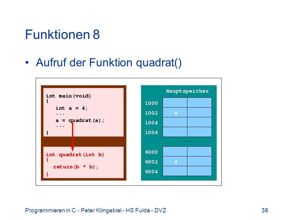 Funktionen 8 Aufruf der Funktion quadrat()