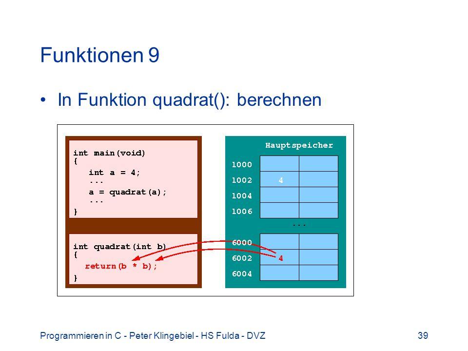 Funktionen 9 In Funktion quadrat(): berechnen