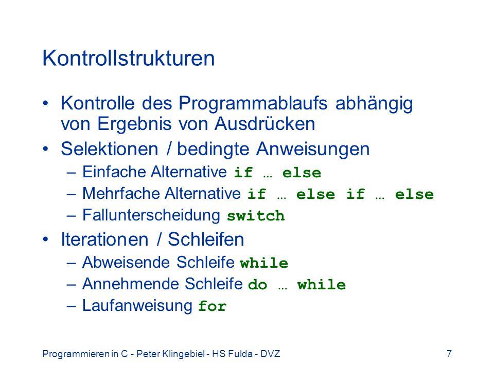 KontrollstrukturenKontrolle des Programmablaufs abhängig von Ergebnis von Ausdrücken. Selektionen / bedingte Anweisungen.