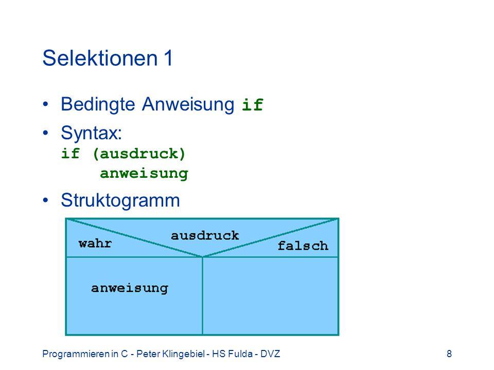 Selektionen 1 Bedingte Anweisung if Syntax: if (ausdruck) anweisung