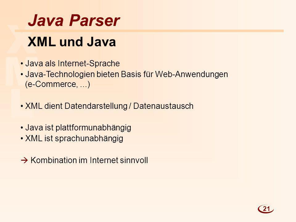 X M L Java Parser XML und Java Java als Internet-Sprache
