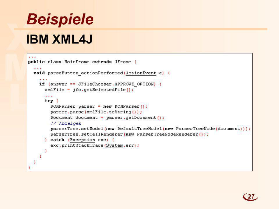 Beispiele X IBM XML4J M L 27