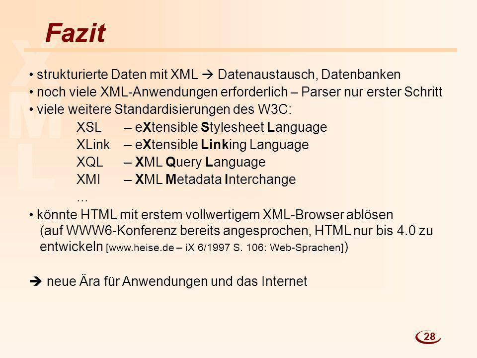 X M L Fazit strukturierte Daten mit XML  Datenaustausch, Datenbanken