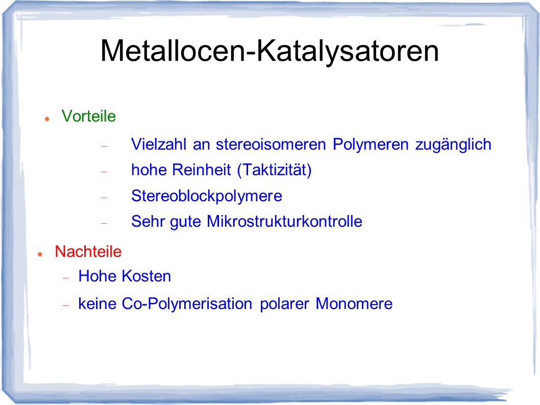 Metallocen-Katalysatoren