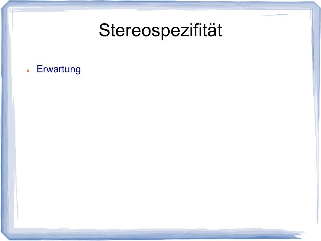 Stereospezifität Erwartung