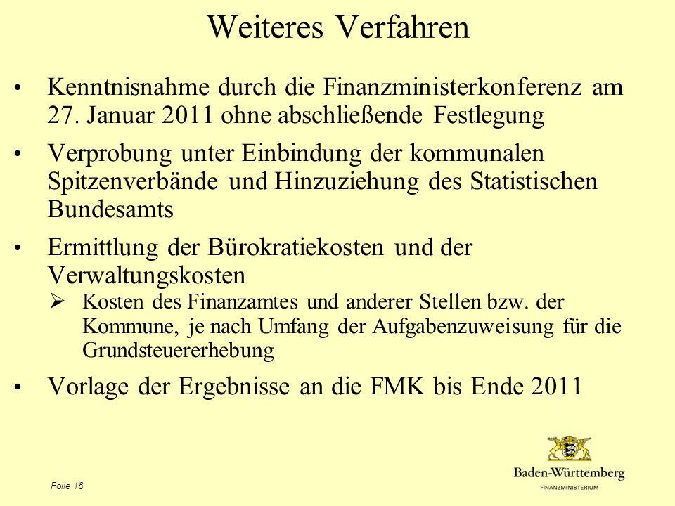 Weiteres Verfahren Kenntnisnahme durch die Finanzministerkonferenz am 27. Januar 2011 ohne abschließende Festlegung.