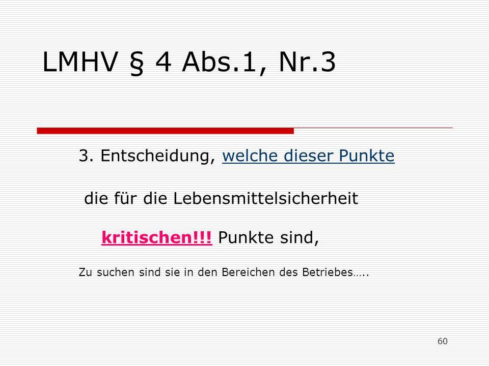 LMHV § 4 Abs.1, Nr.3 3. Entscheidung, welche dieser Punkte