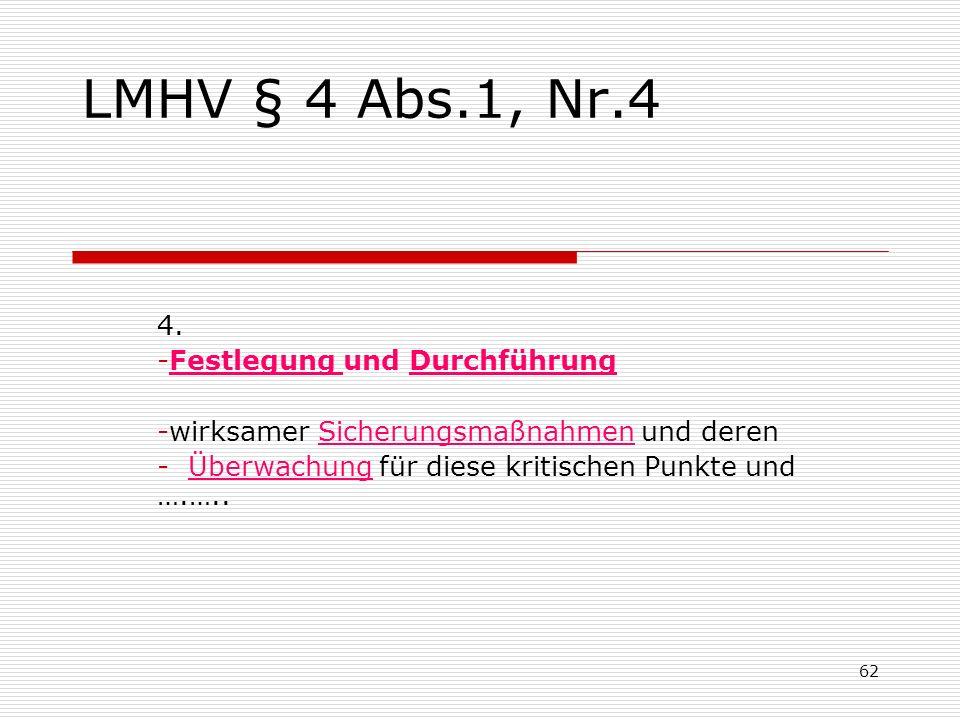 LMHV § 4 Abs.1, Nr.4 4. Festlegung und Durchführung