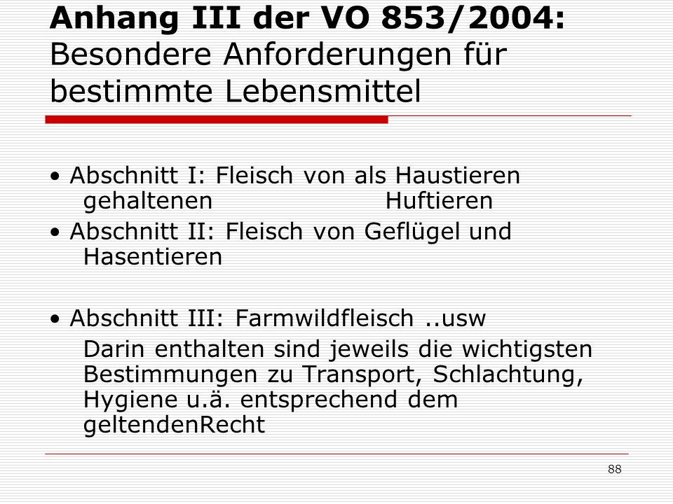 Anhang III der VO 853/2004: Besondere Anforderungen für bestimmte Lebensmittel