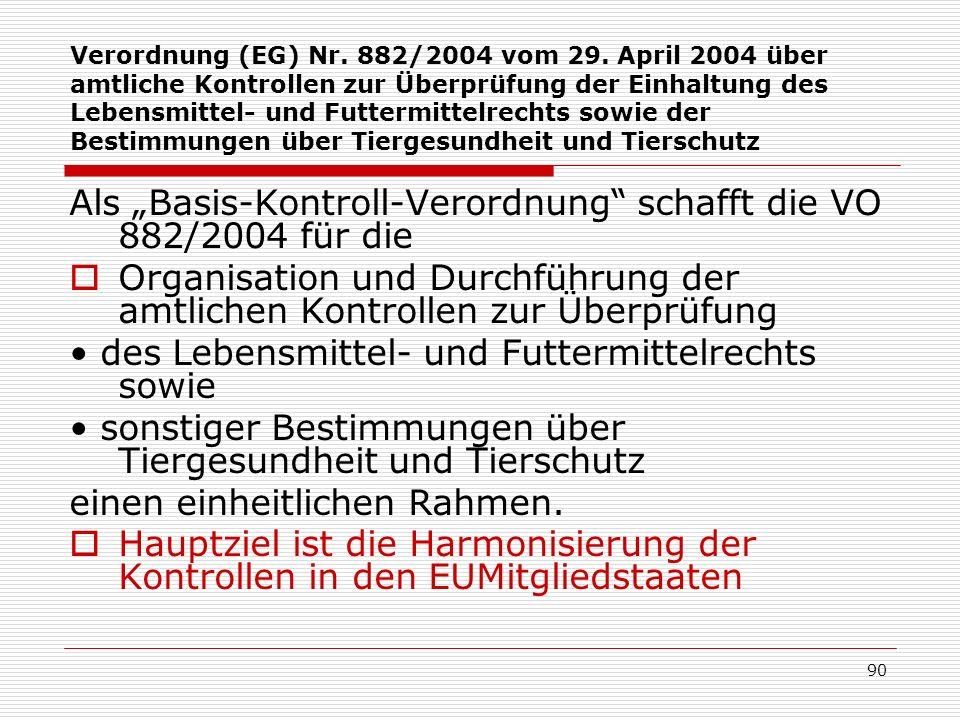 """Als """"Basis-Kontroll-Verordnung schafft die VO 882/2004 für die"""