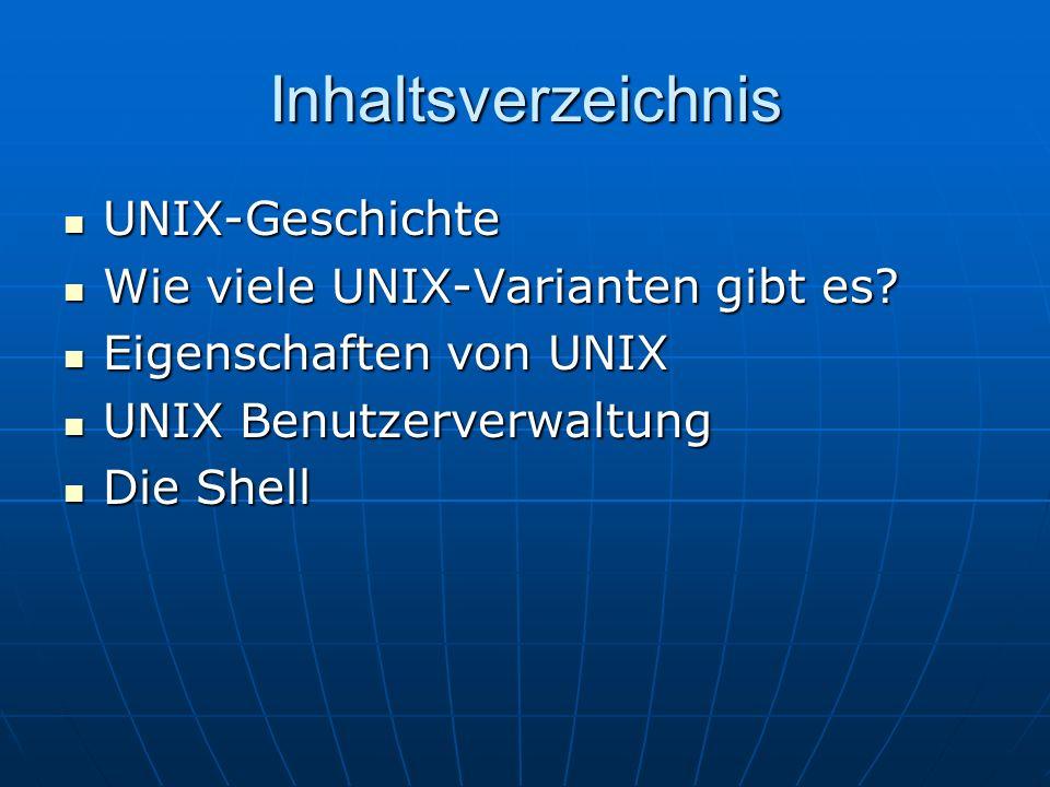 Inhaltsverzeichnis UNIX-Geschichte Wie viele UNIX-Varianten gibt es