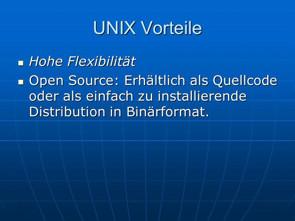 UNIX Vorteile Hohe Flexibilität