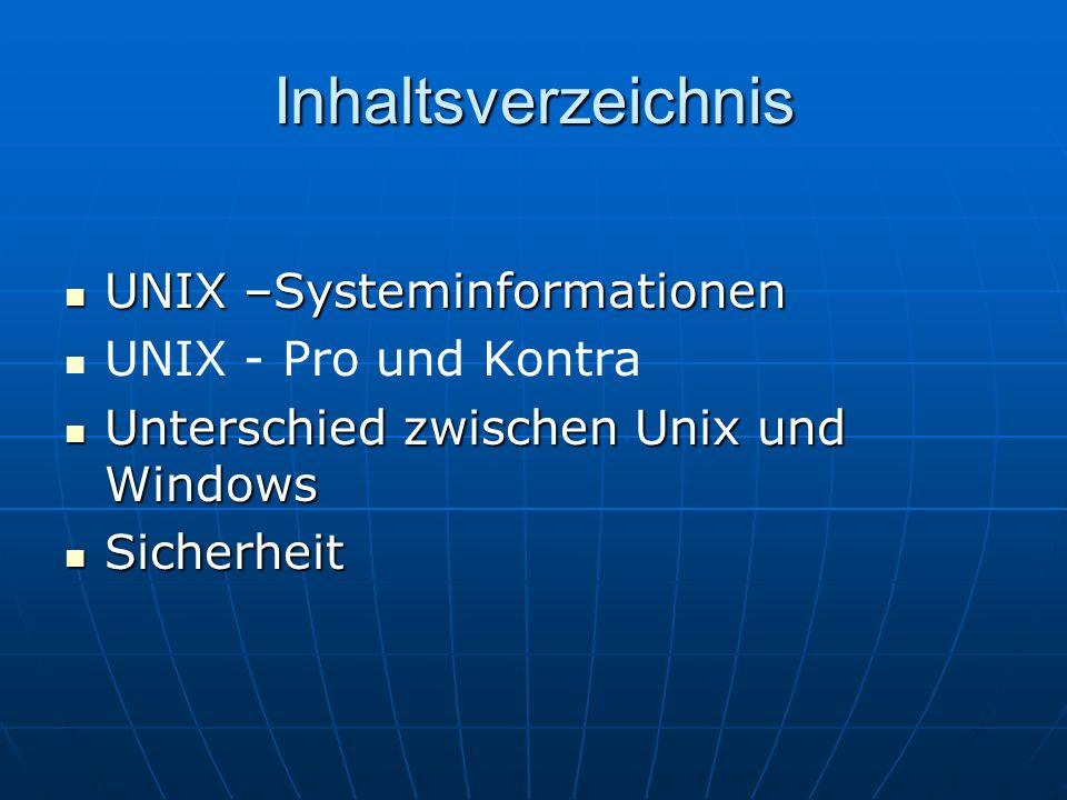Inhaltsverzeichnis UNIX –Systeminformationen UNIX - Pro und Kontra
