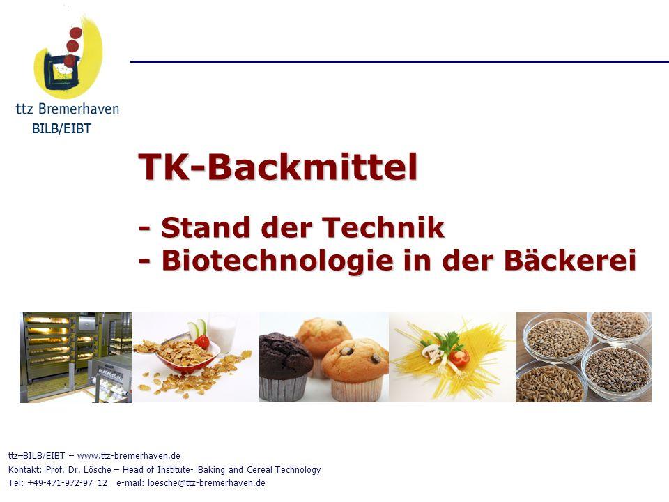 TK-Backmittel - Stand der Technik - Biotechnologie in der Bäckerei