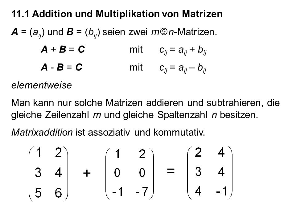 11.1 Addition und Multiplikation von Matrizen