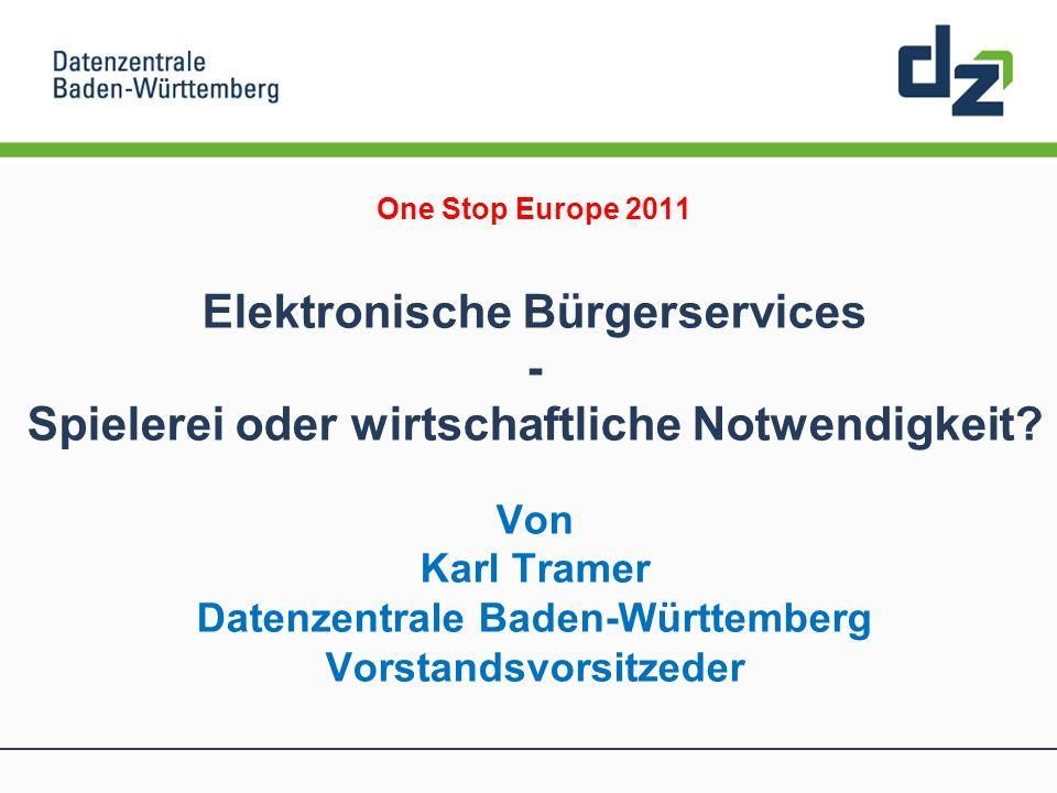 One Stop Europe 2011 Elektronische Bürgerservices - Spielerei oder wirtschaftliche Notwendigkeit.