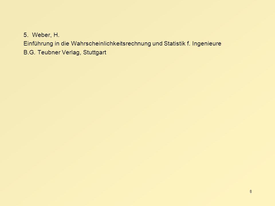 5. Weber, H.Einführung in die Wahrscheinlichkeitsrechnung und Statistik f.