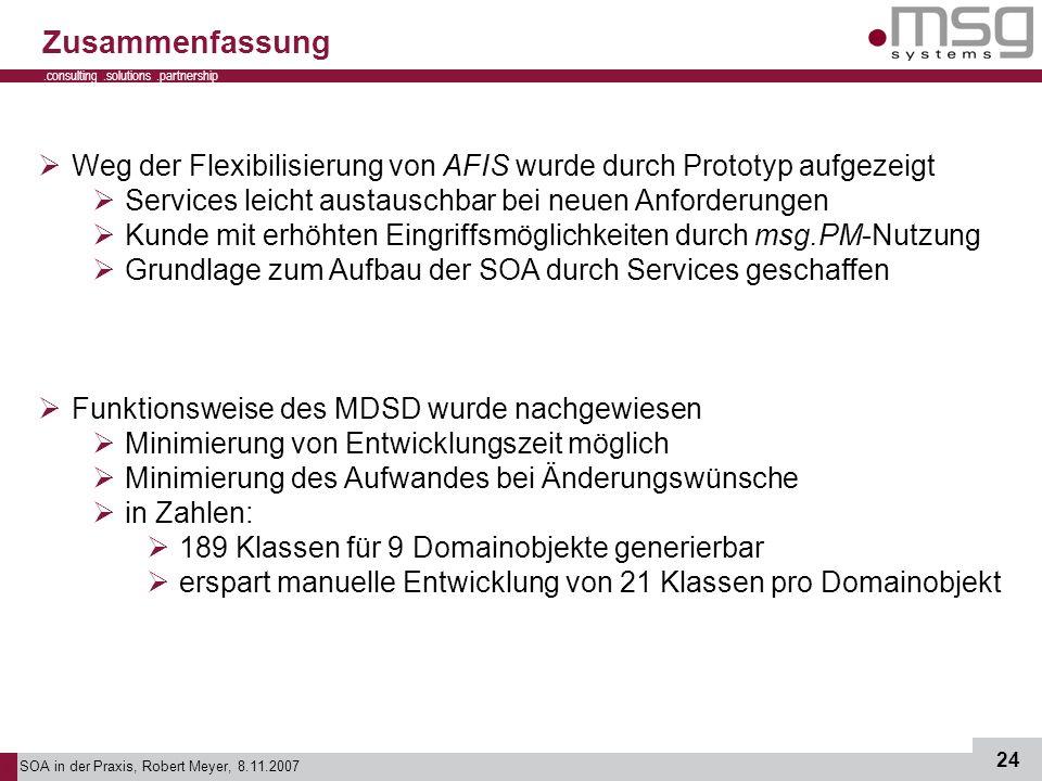 Zusammenfassung Weg der Flexibilisierung von AFIS wurde durch Prototyp aufgezeigt. Services leicht austauschbar bei neuen Anforderungen.