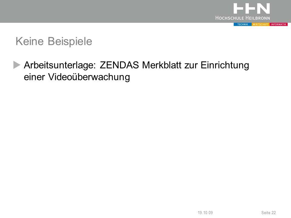 Keine Beispiele Arbeitsunterlage: ZENDAS Merkblatt zur Einrichtung einer Videoüberwachung 19.10.09