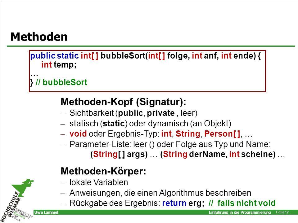 Methoden Methoden-Kopf (Signatur): Methoden-Körper: