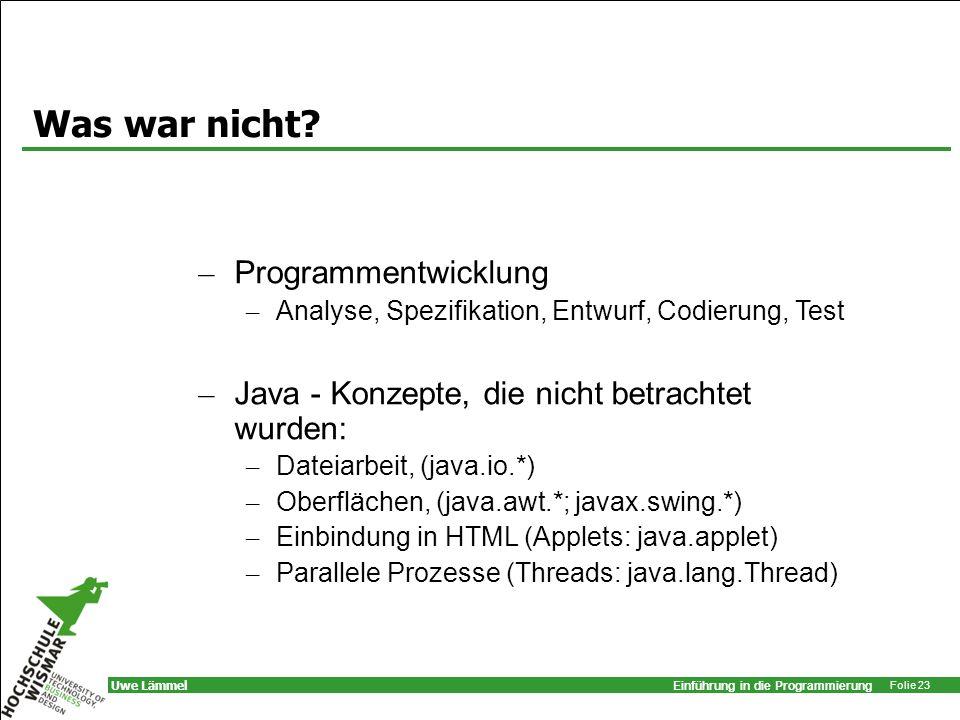 Was war nicht Programmentwicklung
