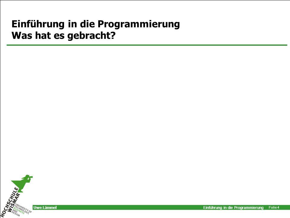 Einführung in die Programmierung Was hat es gebracht