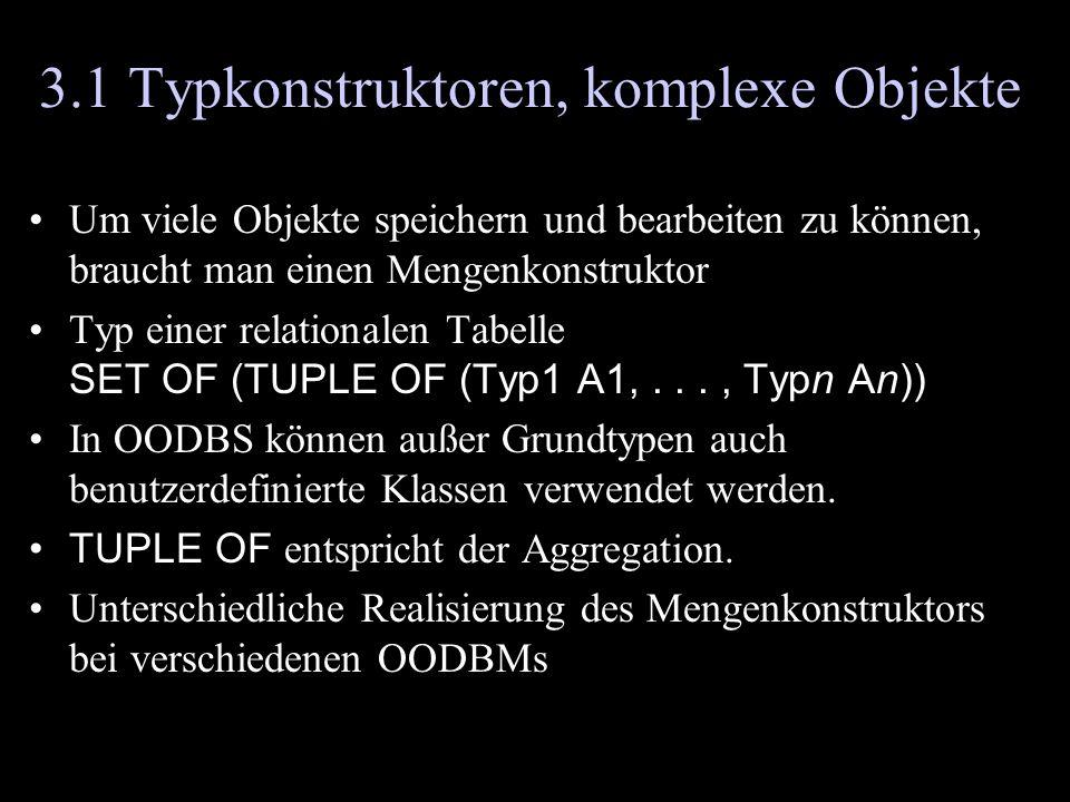 3.1 Typkonstruktoren, komplexe Objekte